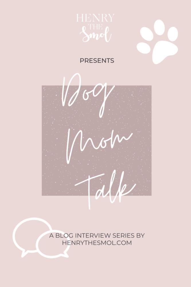 Dog Mom Talk: A New Blog Series!
