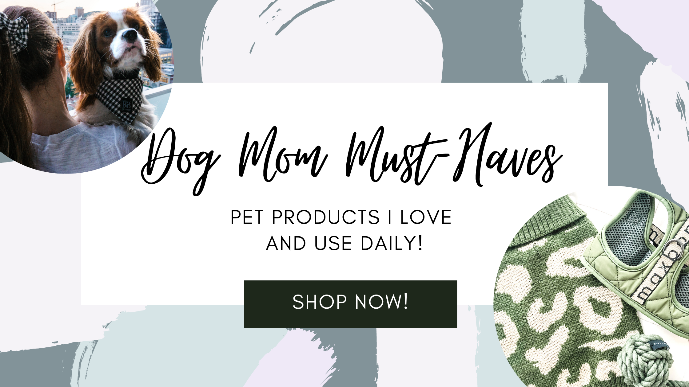 Dog Mom Must Haves